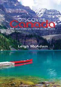 Discover Canada: 100 Inspiring Outdoor Adventures