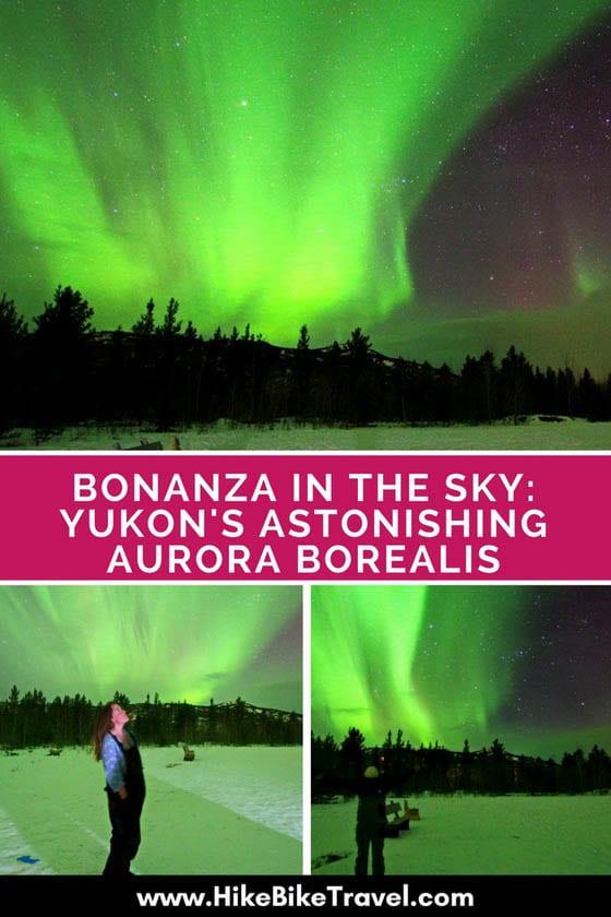 Bonanza in the Sky: Yukon's Astonishing Aurora Borealis - just be prepared to stay up half the night to catch it!
